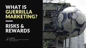 What is Guerrilla Marketing? Risks & Rewards in Guerrilla Marketing