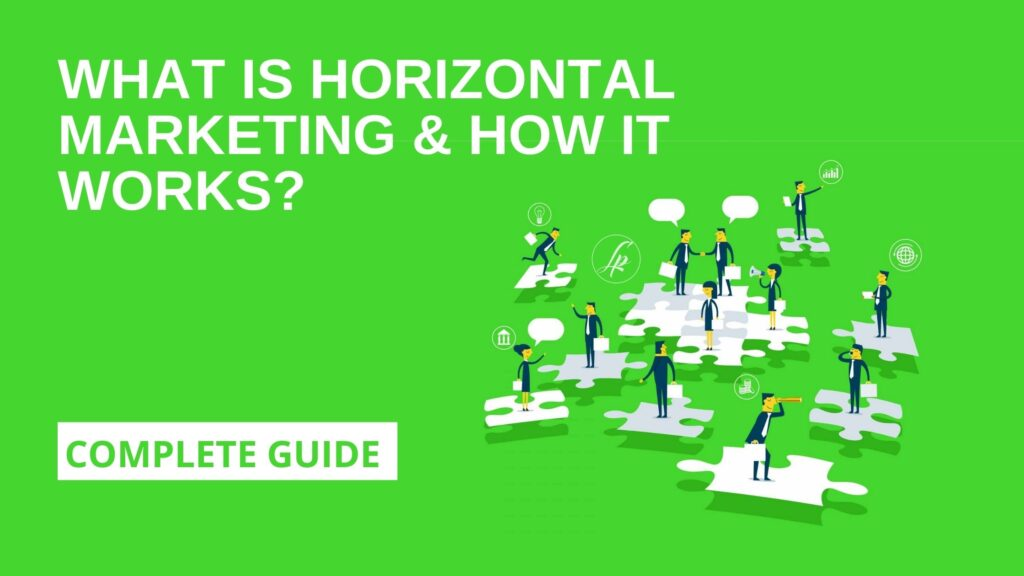 What is Horizontal marketing & How it works?