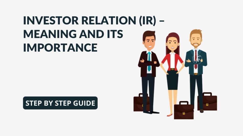 Investor Relation (IR) - Meaning and its Importance