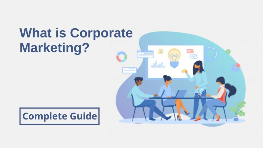 What is Corporate Marketing? Complete Guide