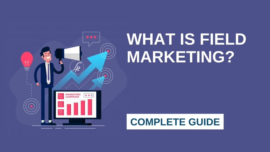 What is Field Marketing? Complete Guide